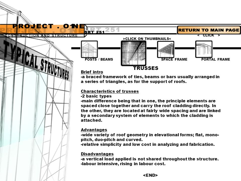< CLICK > >CLICK ON THUMBNAILS< POSTS / BEAMS. SPACE FRAME. PORTAL FRAME. TRUSSES. Brief intro.