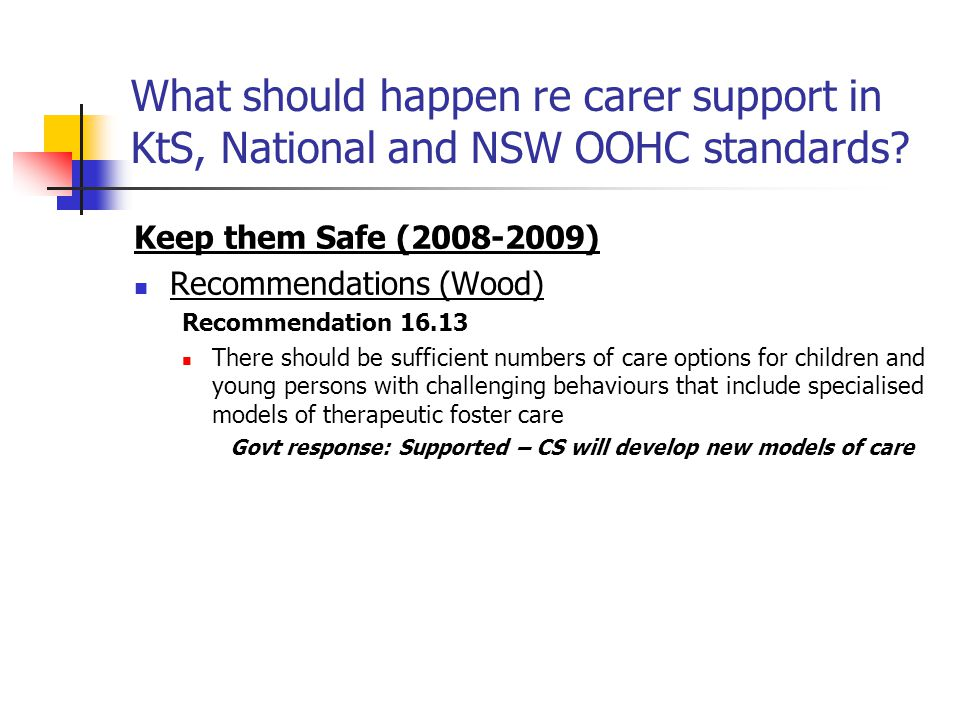 What should happen re carer support in KtS, National and NSW OOHC standards