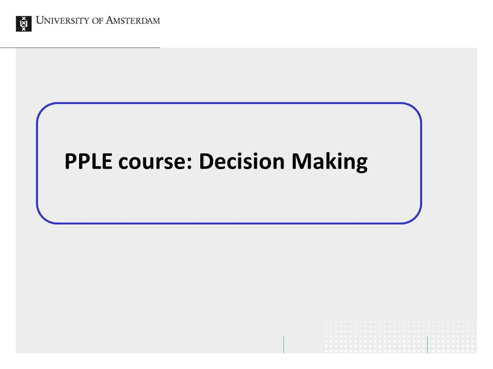 PPLE course: Decision Making