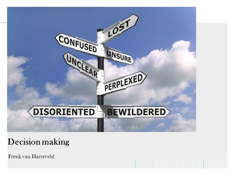Decision making Frenk van Harreveld