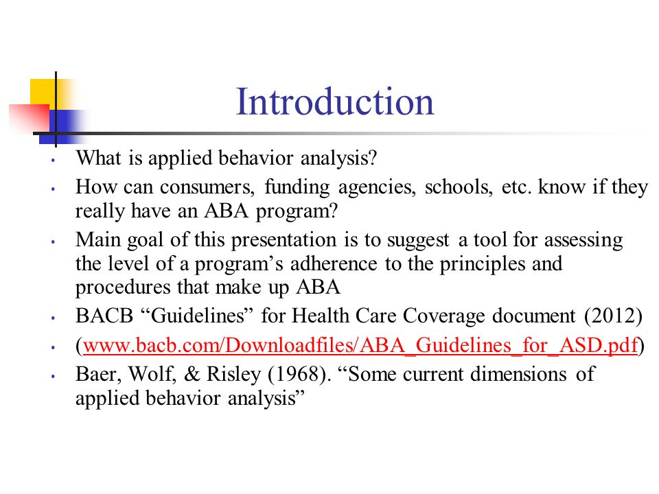 Introduction What is applied behavior analysis