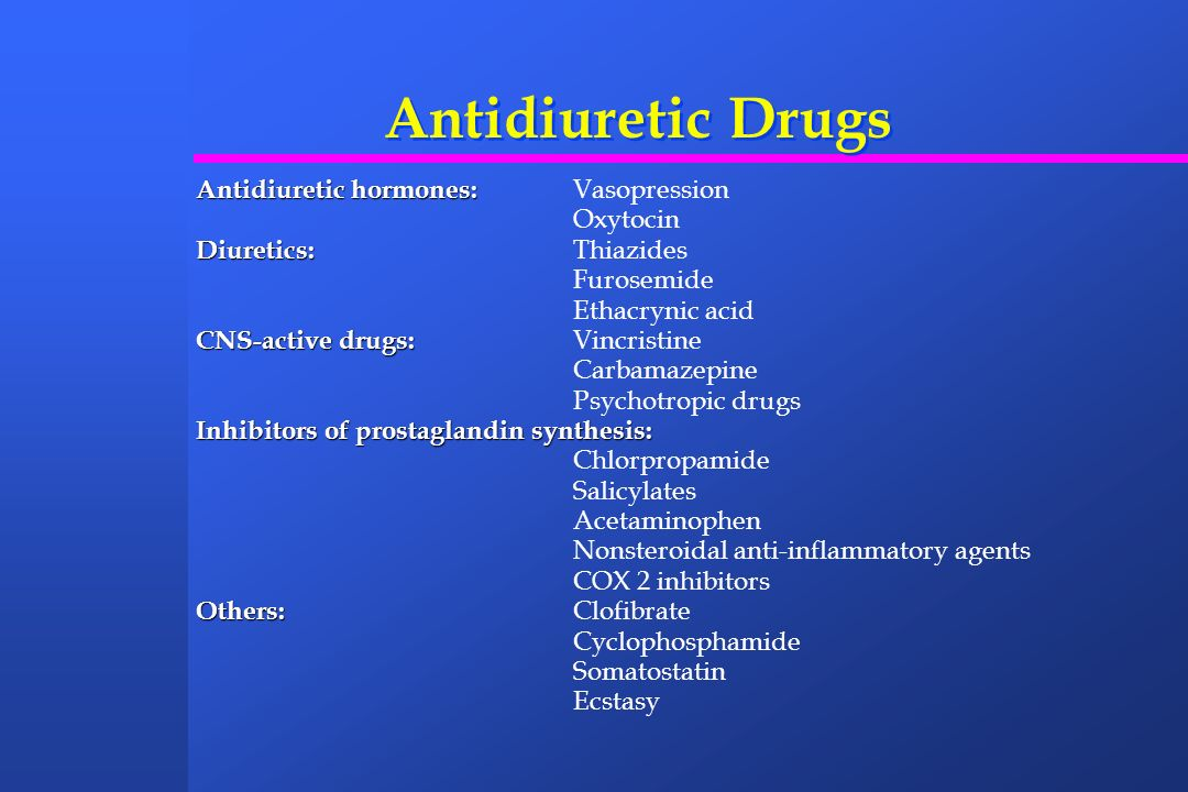 Antidiuretic Drugs Antidiuretic hormones: Vasopression Oxytocin