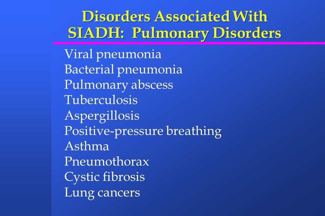 Disorders Associated With SIADH: Pulmonary Disorders
