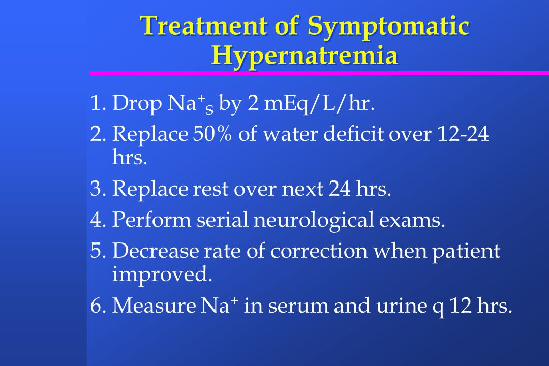 Treatment of Symptomatic Hypernatremia