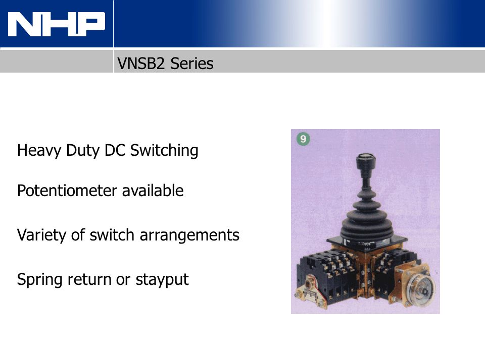 VNSB2 Series Heavy Duty DC Switching. Potentiometer available.