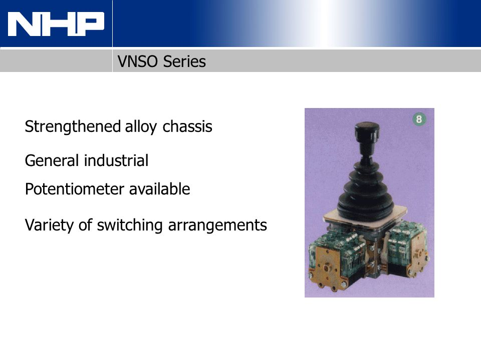 VNSO Series Strengthened alloy chassis. General industrial.