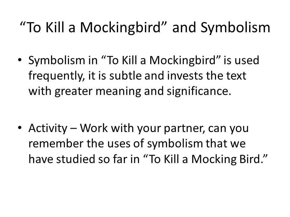 To Kill A Mockingbird Symbolism Ppt Video Online Download