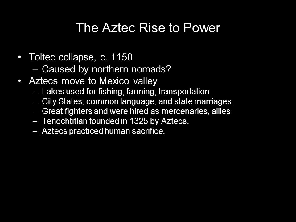 The Aztec Rise to Power Toltec collapse, c. 1150