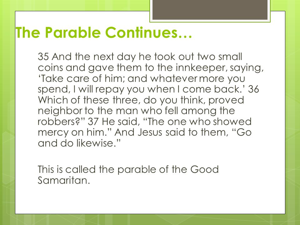 The Parable Continues…