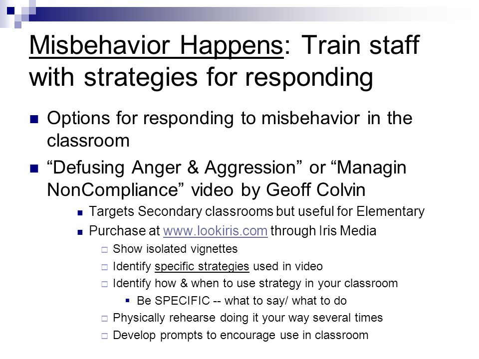Misbehavior Happens: Train staff with strategies for responding