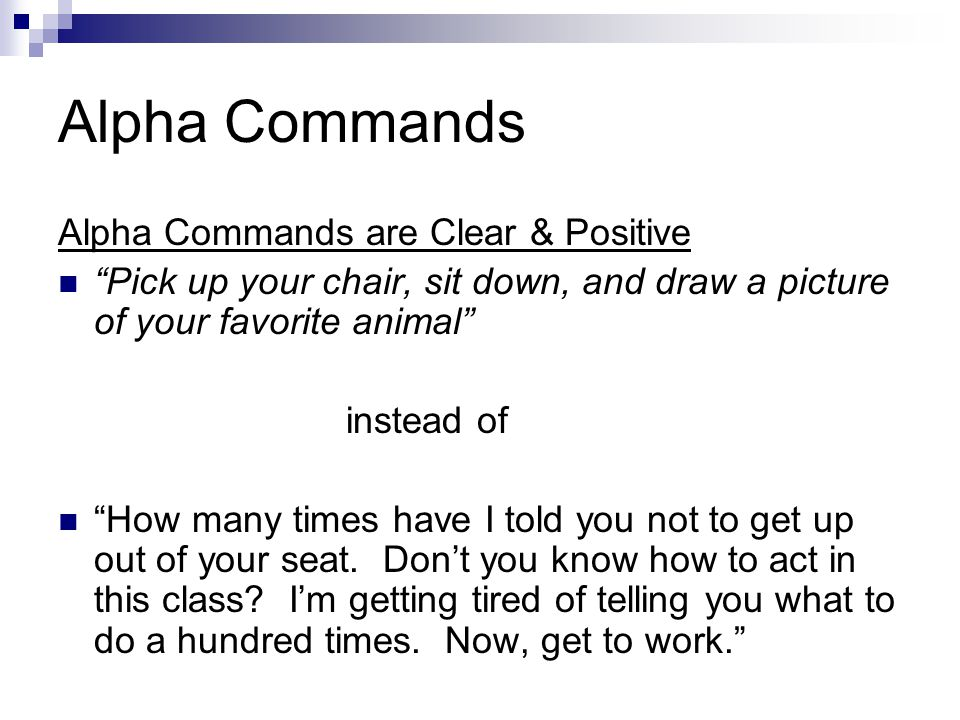 Alpha Commands Alpha Commands are Clear & Positive