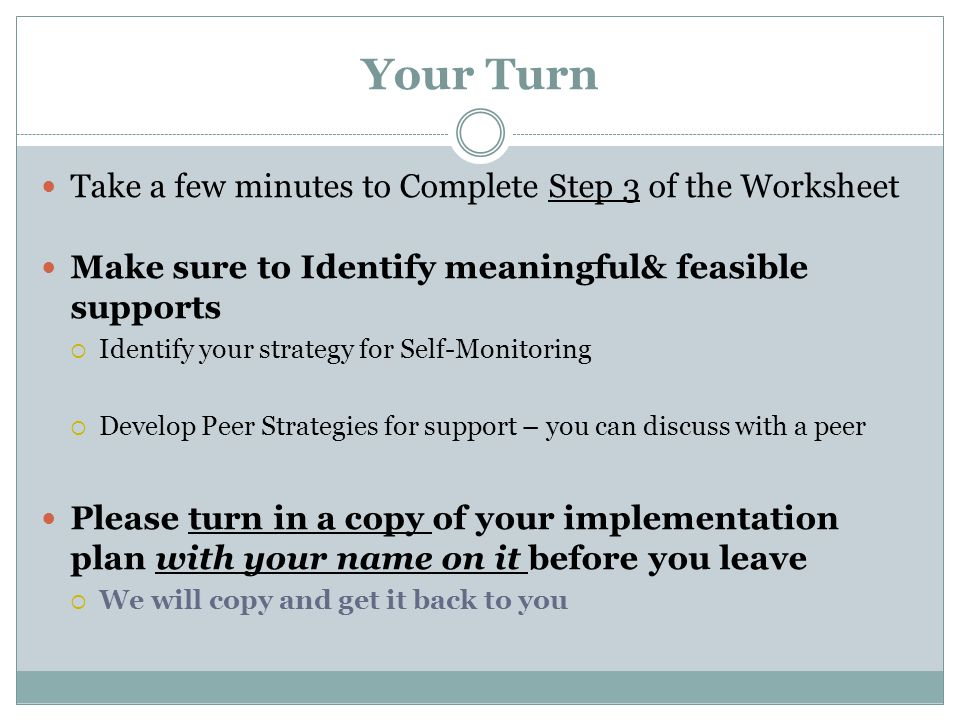 Your Turn Take a few minutes to Complete Step 3 of the Worksheet