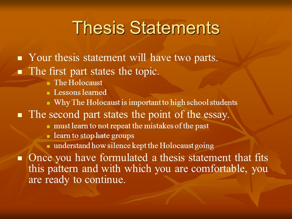 Thesis Statements Your thesis statement will have two parts.