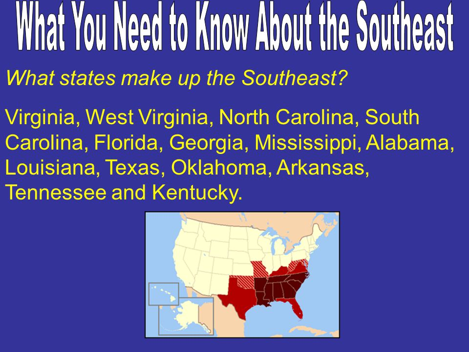 What You Need to Know About the Southeast