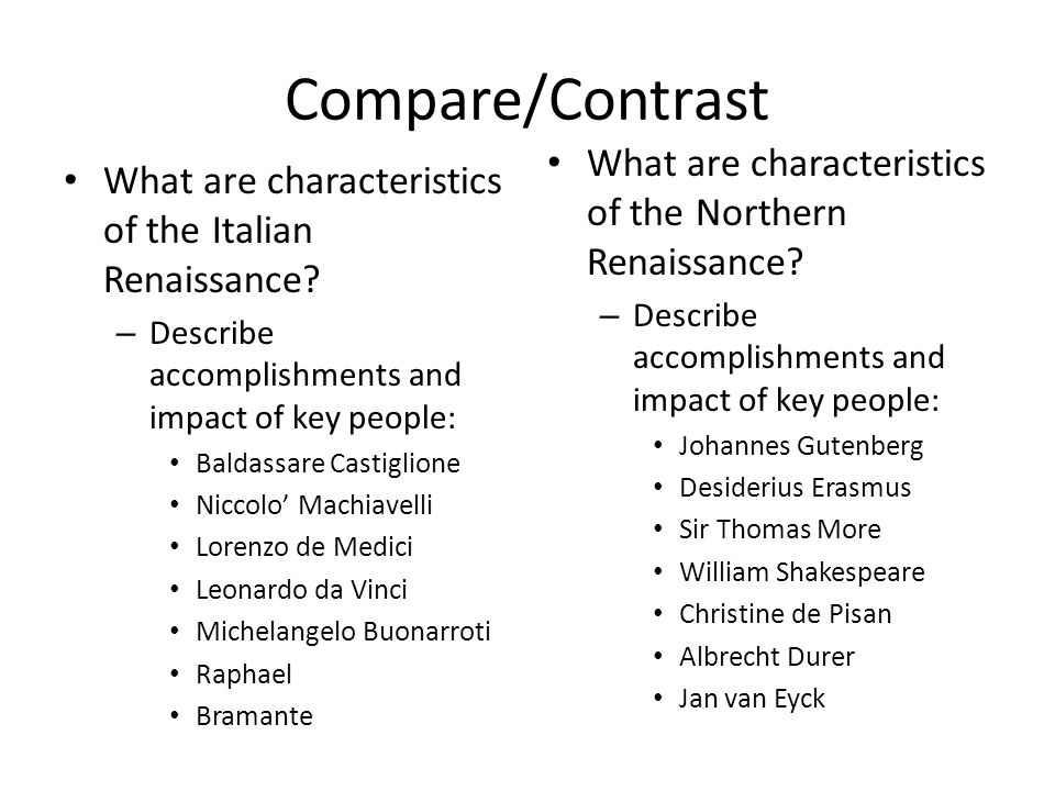 Compare/Contrast What are characteristics of the Northern Renaissance