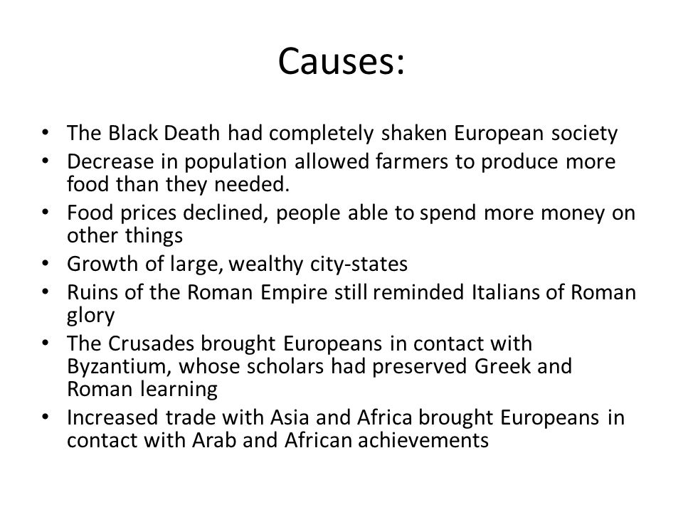 Causes: The Black Death had completely shaken European society