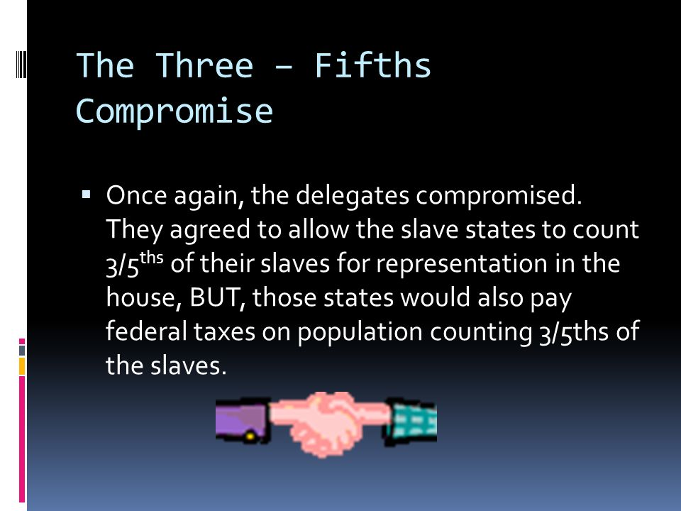 The Three – Fifths Compromise