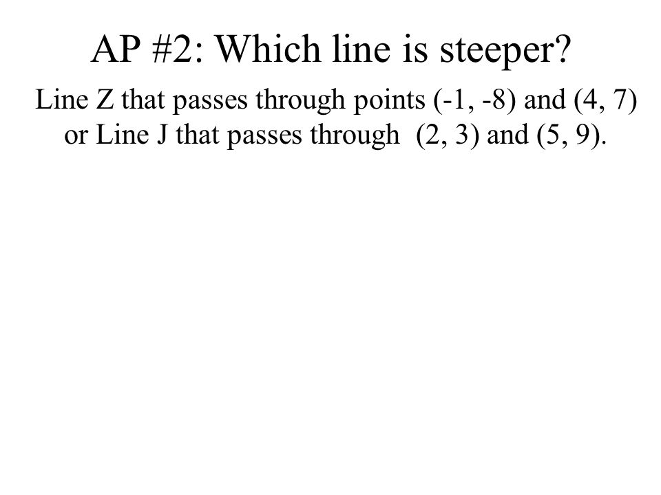 AP #2: Which line is steeper