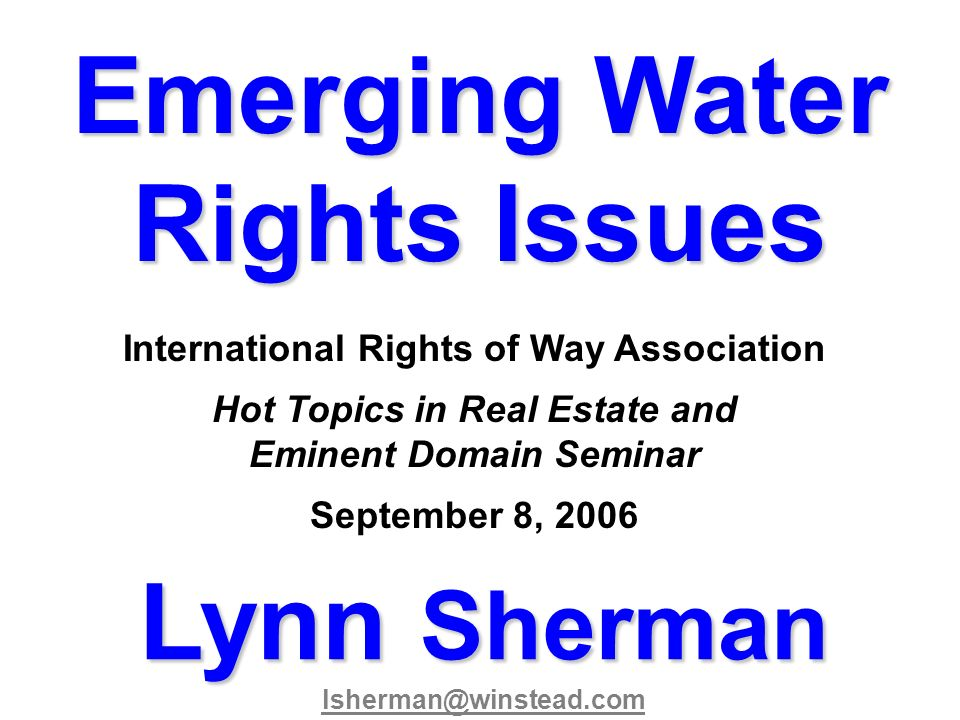 Emerging Water Rights Issues Lynn Sherman
