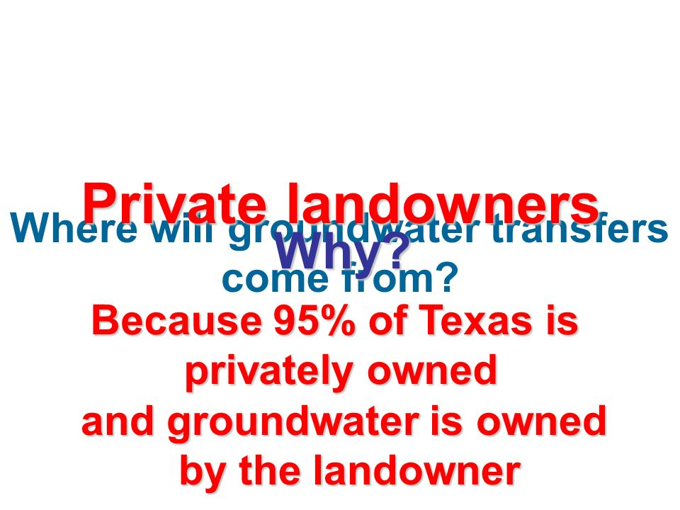 Where will groundwater transfers come from and groundwater is owned