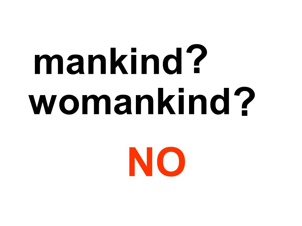 mankind womankind NO