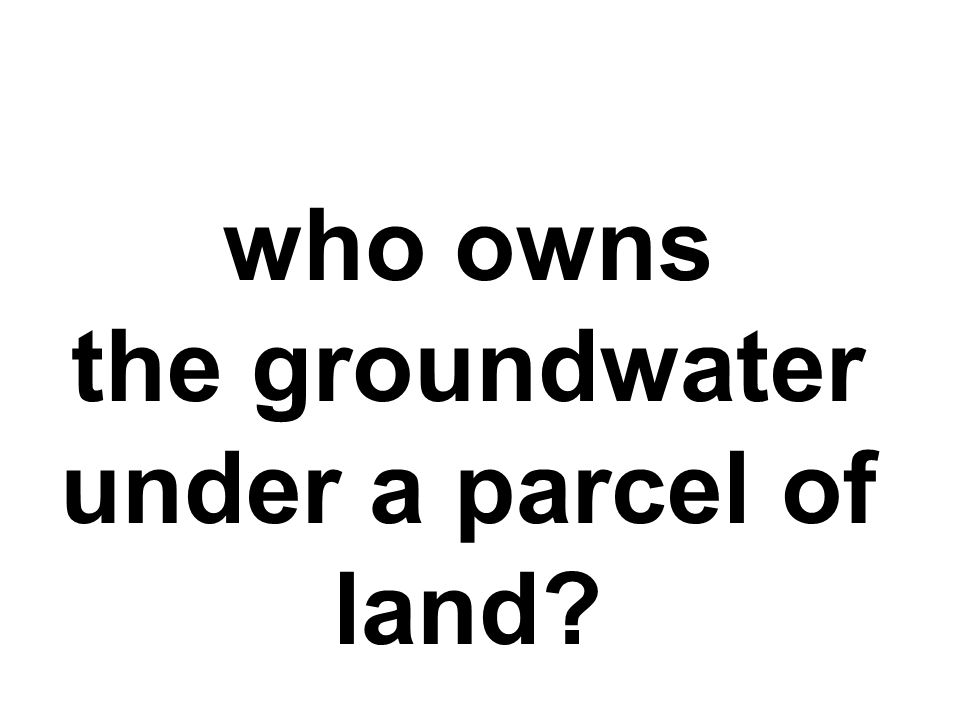 who owns the groundwater under a parcel of land