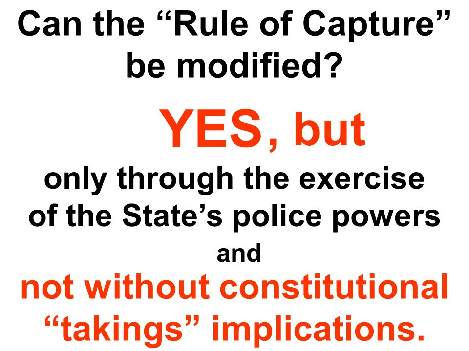 Can the Rule of Capture be modified