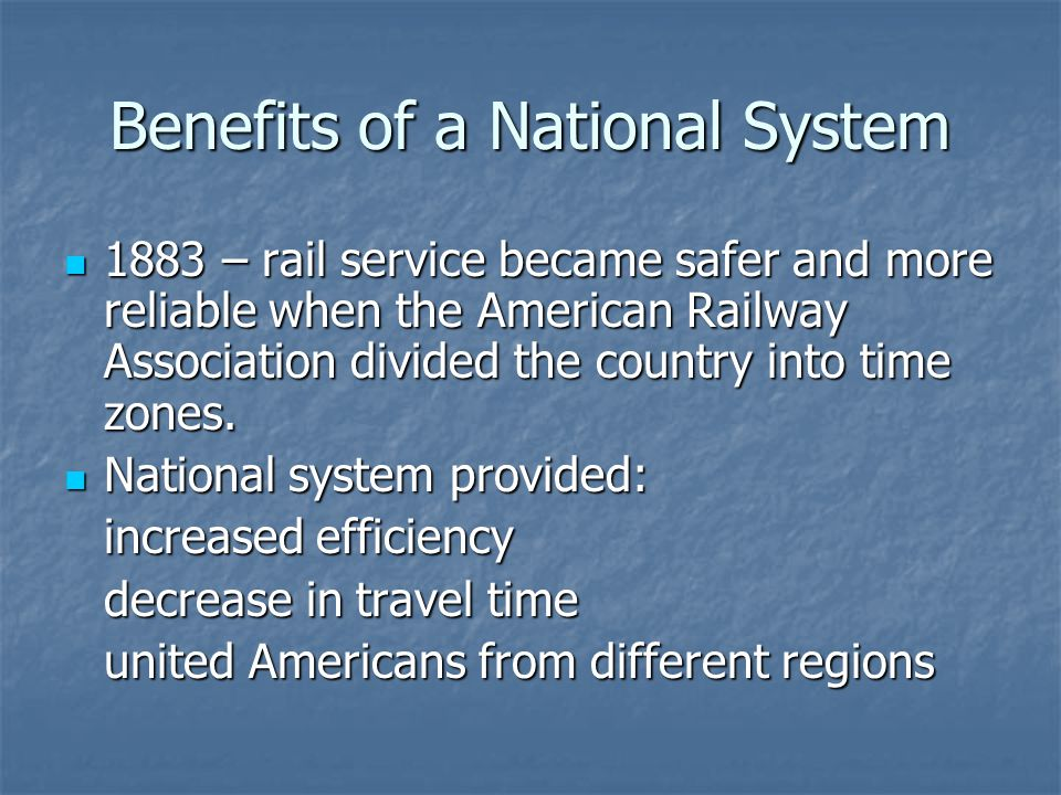 Benefits of a National System