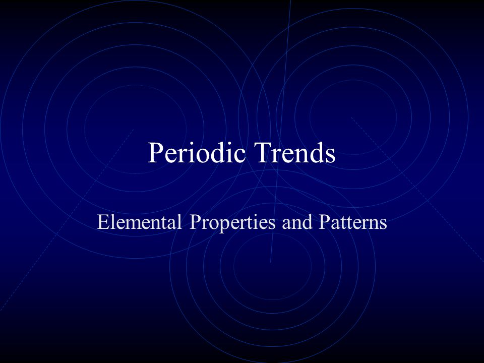 Elemental Properties and Patterns