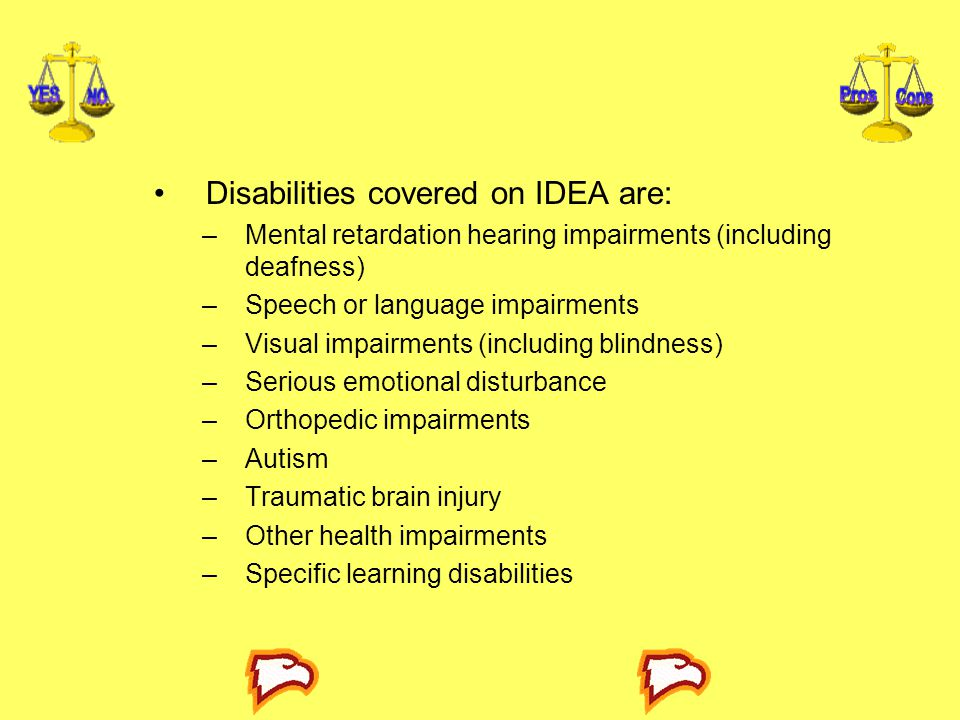 Disabilities covered on IDEA are: