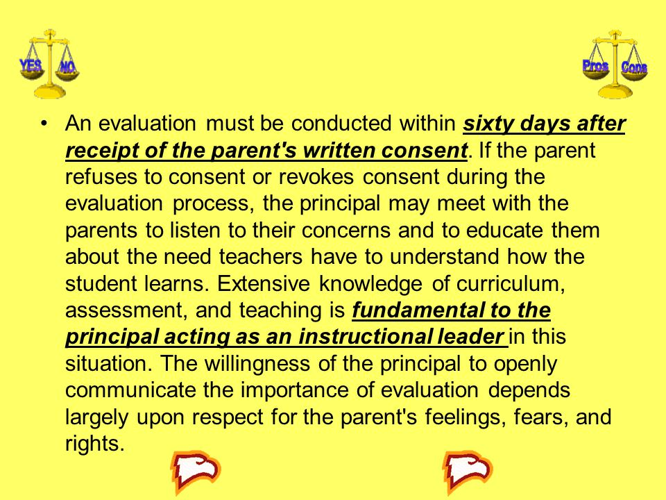 An evaluation must be conducted within sixty days after receipt of the parent s written consent.
