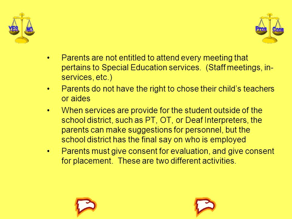 Parents are not entitled to attend every meeting that pertains to Special Education services. (Staff meetings, in-services, etc.)