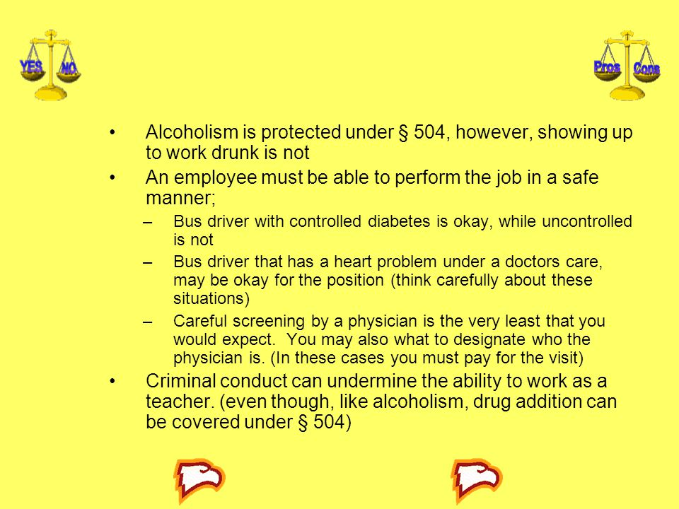An employee must be able to perform the job in a safe manner;