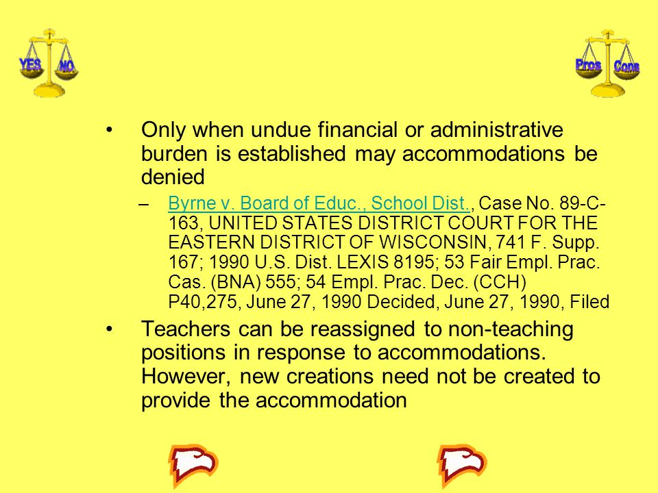 Only when undue financial or administrative burden is established may accommodations be denied