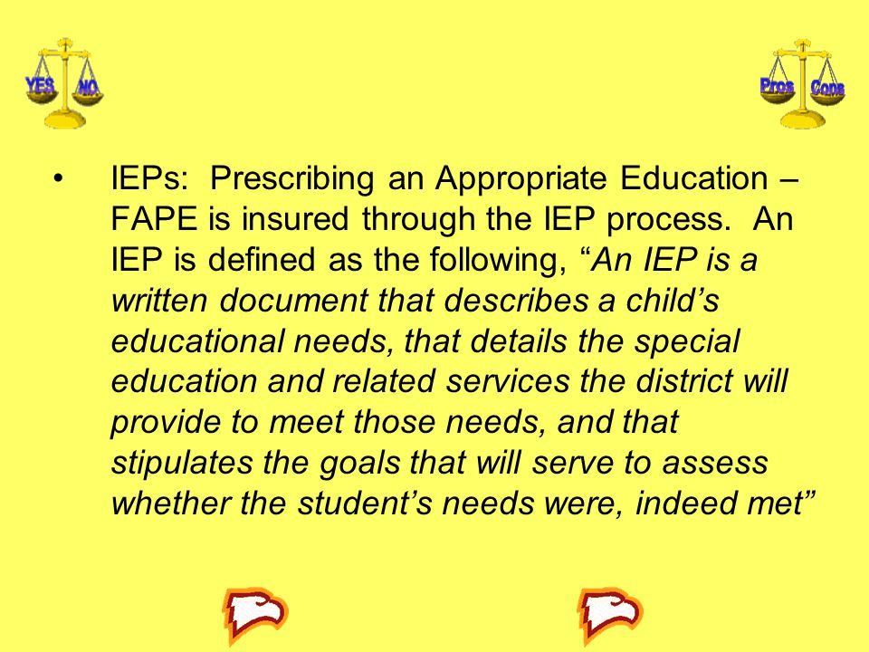 IEPs: Prescribing an Appropriate Education – FAPE is insured through the IEP process.