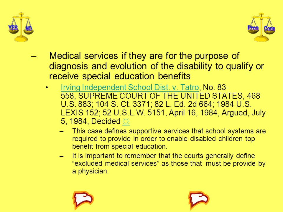 Medical services if they are for the purpose of diagnosis and evolution of the disability to qualify or receive special education benefits