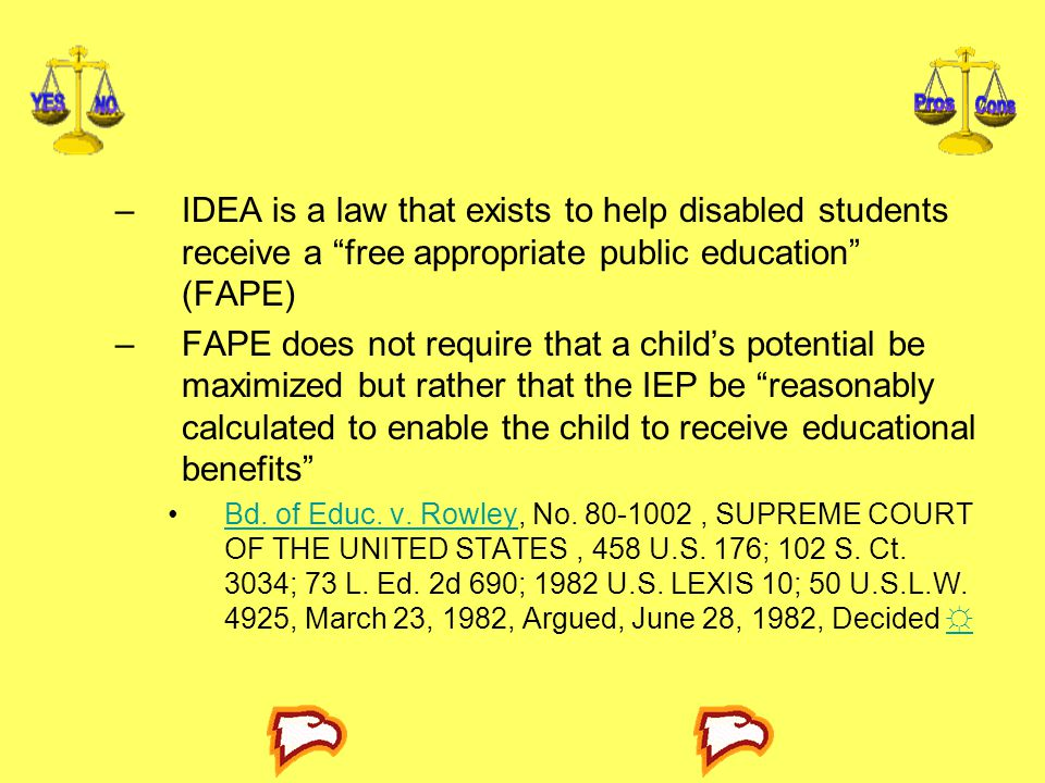 IDEA is a law that exists to help disabled students receive a free appropriate public education (FAPE)