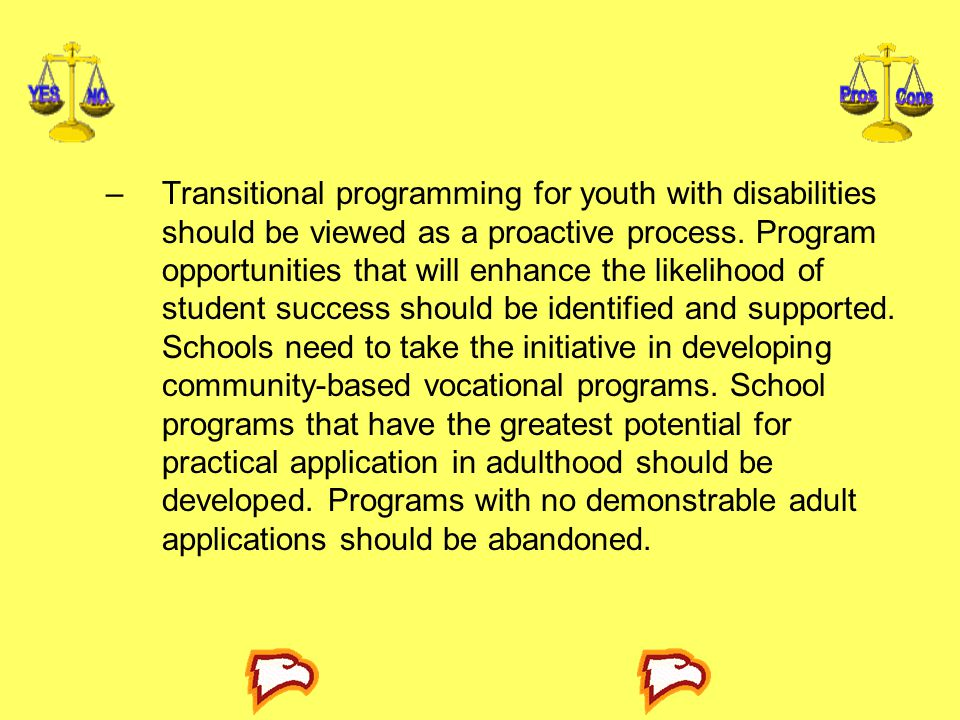 Transitional programming for youth with disabilities should be viewed as a proactive process.