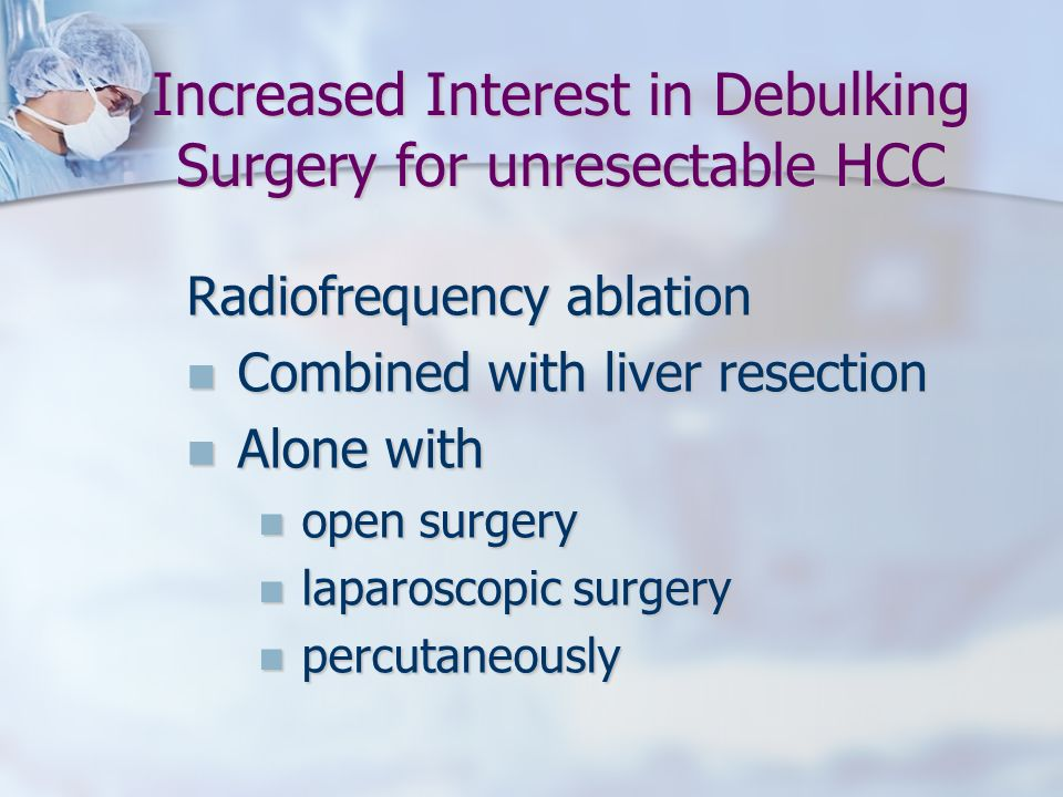 Increased Interest in Debulking Surgery for unresectable HCC