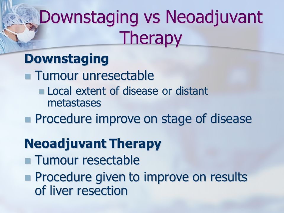 Downstaging vs Neoadjuvant Therapy