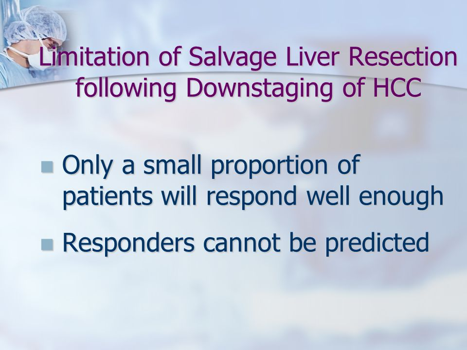 Limitation of Salvage Liver Resection following Downstaging of HCC