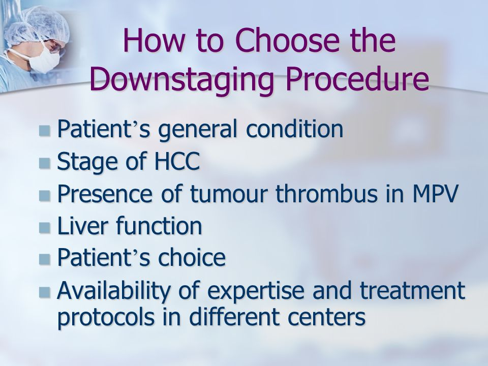 How to Choose the Downstaging Procedure