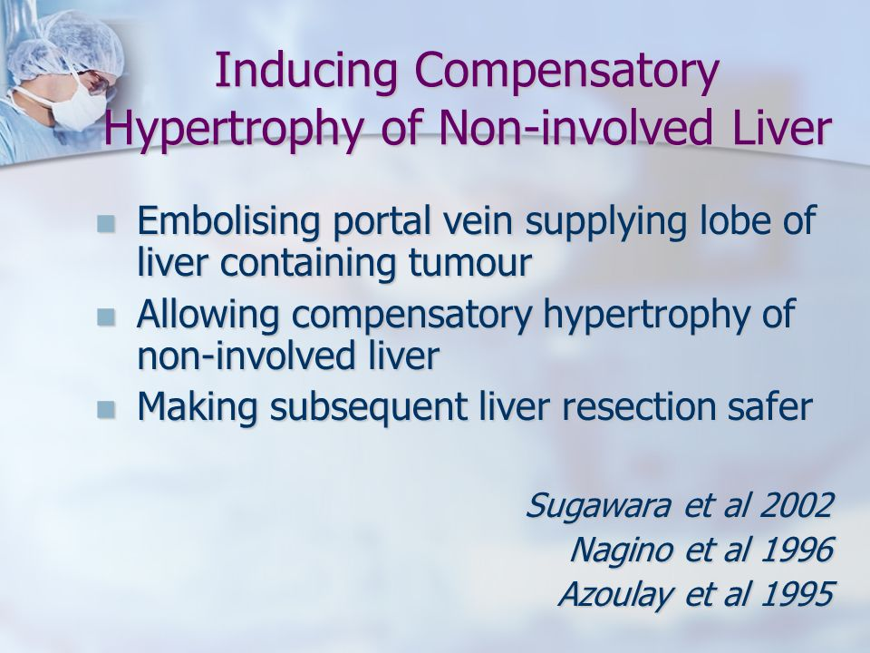 Inducing Compensatory Hypertrophy of Non-involved Liver