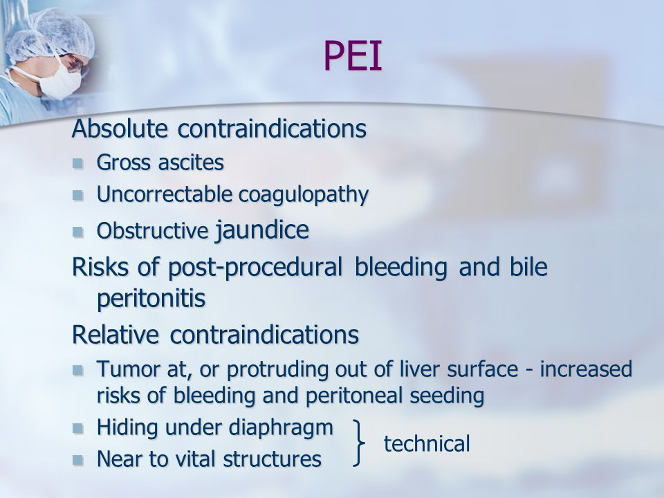 PEI Absolute contraindications