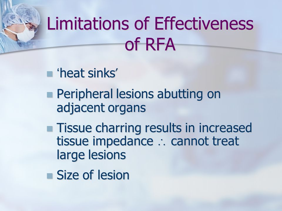 Limitations of Effectiveness of RFA