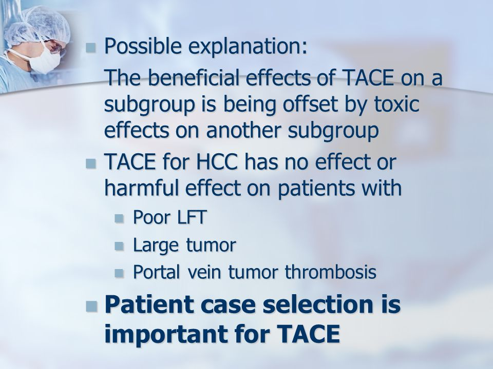 Patient case selection is important for TACE