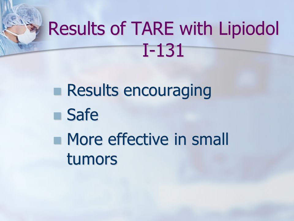 Results of TARE with Lipiodol I-131
