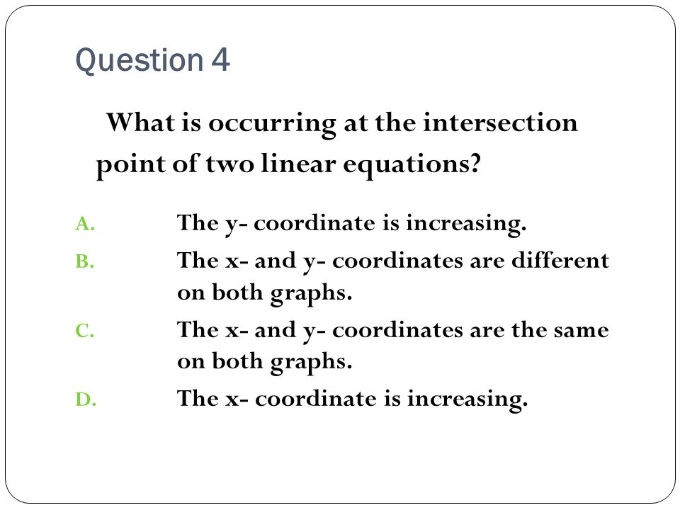 What is occurring at the intersection point of two linear equations