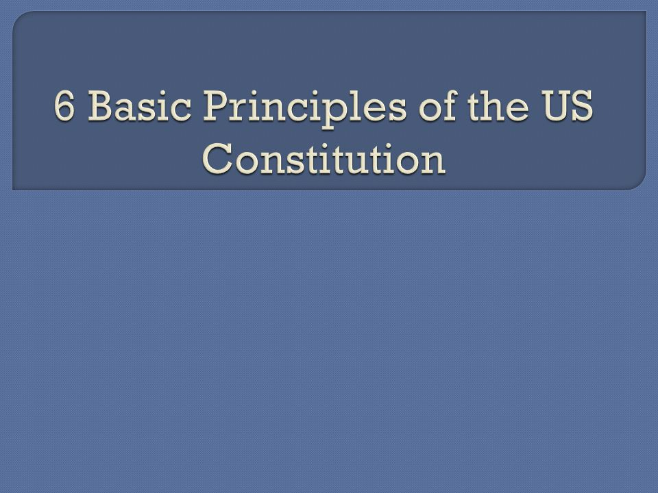 6 basic principles of the us constitution