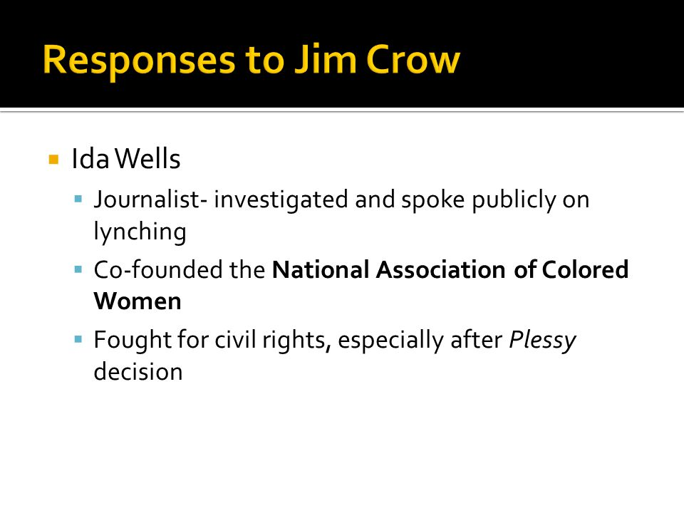 Responses to Jim Crow Ida Wells